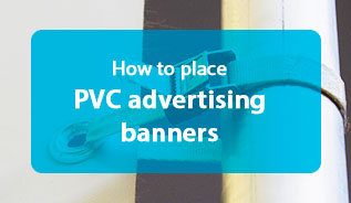 How to place PVC advertising banners