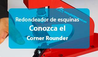 Conozca el Corner Rounder